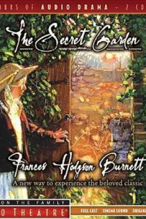 The Secret Garden (Radio Theatre; Focus On The Family)
