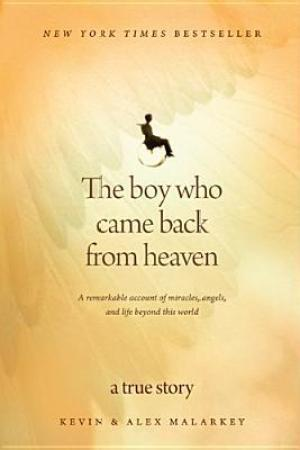read online The Boy Who Came Back from Heaven: A Remarkable Account of Miracles, Angels, and Life Beyond This World