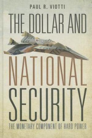Reading books The Dollar and National Security: The Monetary Component of Hard Power