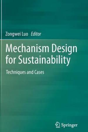 read online Mechanism Design for Sustainability: Techniques and Cases