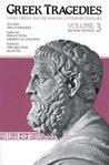 Greek Tragedies Vol. 3: Aeschylus: The Eumenides; Sophocles: Philoctetes, Oedipus at Colonus; Euripides: The Bacchae, Alcestis
