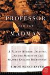 Download The Professor and the Madman: A Tale of Murder, Insanity and the Making of the Oxford English Dictionary