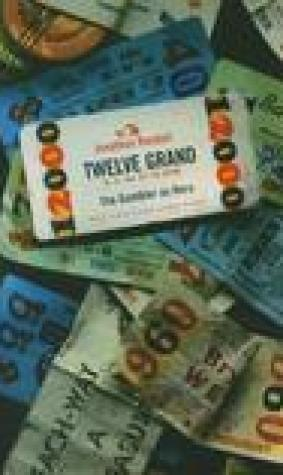 Twelve Grand: The Gambler as Hero