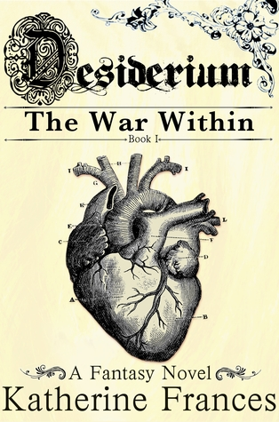 Desiderium: The War Within (Desiderium, #1)