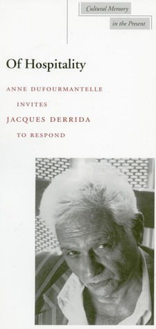 Of Hospitality: Anne Dufourmantelle Invites Jacques Derrida to Respond