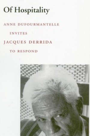 Reading books Of Hospitality: Anne Dufourmantelle Invites Jacques Derrida to Respond