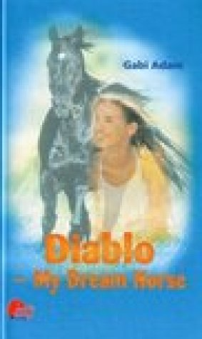 Diablo: My Dream Horse (Diablo, #1)
