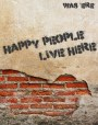 Happy People Live Here
