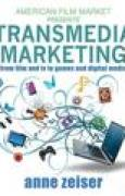 Download Transmedia Marketing: From Film and TV to Games and Digital Media pdf / epub books