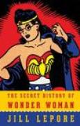 Download The Secret History of Wonder Woman books