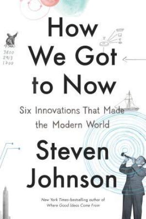 Reading books How We Got to Now: Six Innovations That Made the Modern World