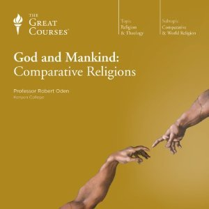 God and Mankind: Comparative Religions (The Great Courses)