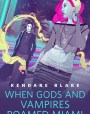 When Gods and Vampires Roamed Miami (Goddess War, #0.5)