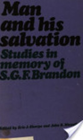 Man and His Salvation: Studies in Memory of S. G. F. Brandon