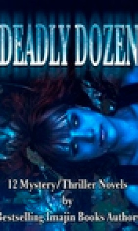 Deadly Dozen: 12 Mystery/Thriller Novels by Bestselling Imajin authors