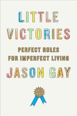 Reading books Little Victories: Perfect Rules for Imperfect Living