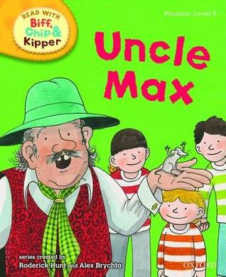 Oxford Reading Tree Read With Biff, Chip, and Kipper: Phonics: Level 6: Uncle Max (Ort)
