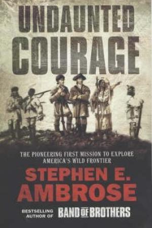 Reading books Undaunted Courage: The Pioneering First Mission to Explore America's Wild Frontier