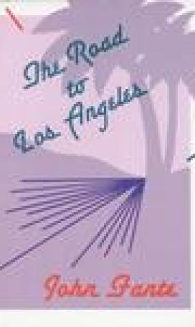 The Road to Los Angeles (The Saga of Arthur Bandini, #2)