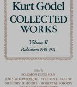 Kurt Godel: Collected Works, Volume II: Publications 1938-1974