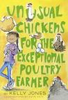 Unusual Chickens for the Exceptional Poultry Farmer