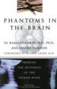 Download Phantoms in the Brain: Probing the Mysteries of the Human Mind books