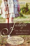 Download Juliette and the Monday ManDates (The Gustafson Girls, #1)