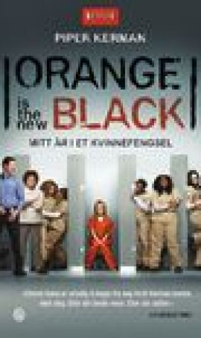 Orange is the new Black. Mitt r i et kvinnefengsel