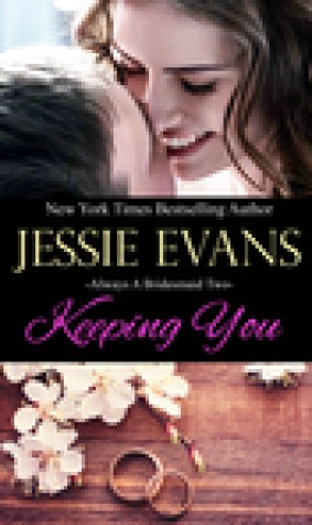 Keeping You (Always a Bridesmaid, #2)