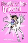 Phoebe and Her Unicorn (Heavenly Nostrils, #1)