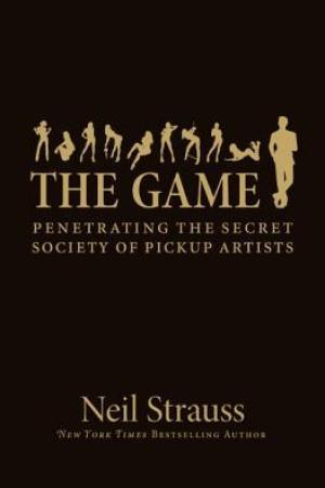 read online The Game: Penetrating the Secret Society of Pickup Artists