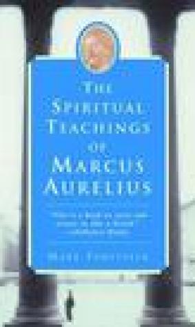 The Spiritual Teachings of Marcus Aurelius