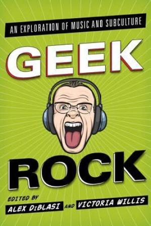 Reading books Geek Rock: An Exploration of Music and Subculture