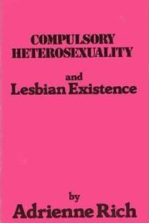Reading books Compulsory Heterosexuality and Lesbian Existence