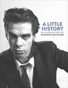 A Little History: Nick Cave & cohorts, 1981-2013