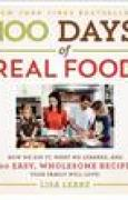 Download 100 Days of Real Food: How We Did It, What We Learned, and 100 Easy, Wholesome Recipes Your Family Will Love pdf / epub books