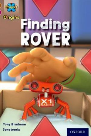 Reading books Project X Origins: Brown Book Band, Oxford Level 10: Lost and Found: Finding Rover