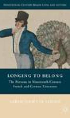 Longing to Belong: The Parvenu in Nineteenth-Century French and German Literature