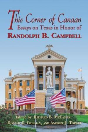 read online This Corner of Canaan: Essays on Texas in Honor of Randolph B. Campbell