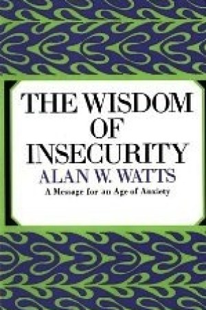Reading books The Wisdom of Insecurity: A Message for an Age of Anxiety