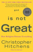 Download god is Not Great: How Religion Poisons Everything books