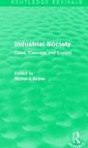 Industrial Society (Routledge Revivals): Class, Cleavage and Control