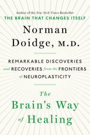 Reading books The Brain's Way of Healing: Remarkable Discoveries and Recoveries from the Frontiers of Neuroplasticity