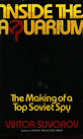 Aquarium: The Career and Defection of a Soviet Military Spy