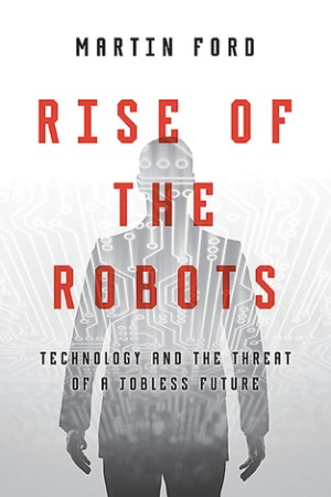 Reading books Rise of the Robots: Technology and the Threat of a Jobless Future