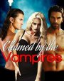 Claimed By The Vampires