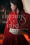 Of Dreams and Rust (Of Metal and Wishes, #2)