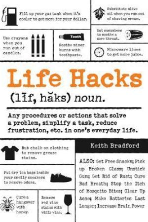 Reading books Life Hacks: Any Procedure or Action That Solves a Problem, Simplifies a Task, Reduces Frustration, Etc. in One's Everyday Life
