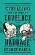 Download The Thrilling Adventures of Lovelace and Babbage: The (Mostly) True Story of the First Computer pdf / epub books