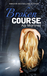 Broken Course (Wrecked and Ruined, #3)